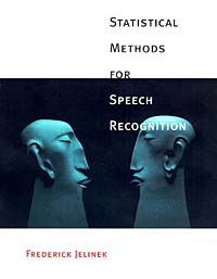 Statistical Methods for Speech Recognition (Language, Speech, and Communication) Издательство: The MIT Press, 1998 г Суперобложка, 300 стр ISBN 0262100665 инфо 13658h.